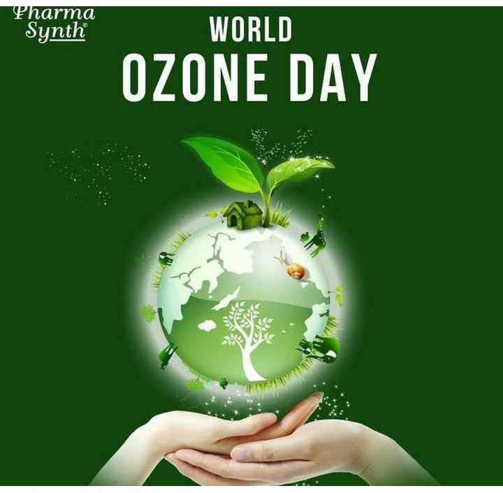 🌏 अंतर्राष्ट्रीय ओज़ोन दिवस - Pharma Synth WORLD OZONE DAY - ShareChat