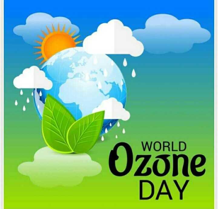 🌏 अंतर्राष्ट्रीय ओज़ोन दिवस - WORLD Ozone DAY - ShareChat