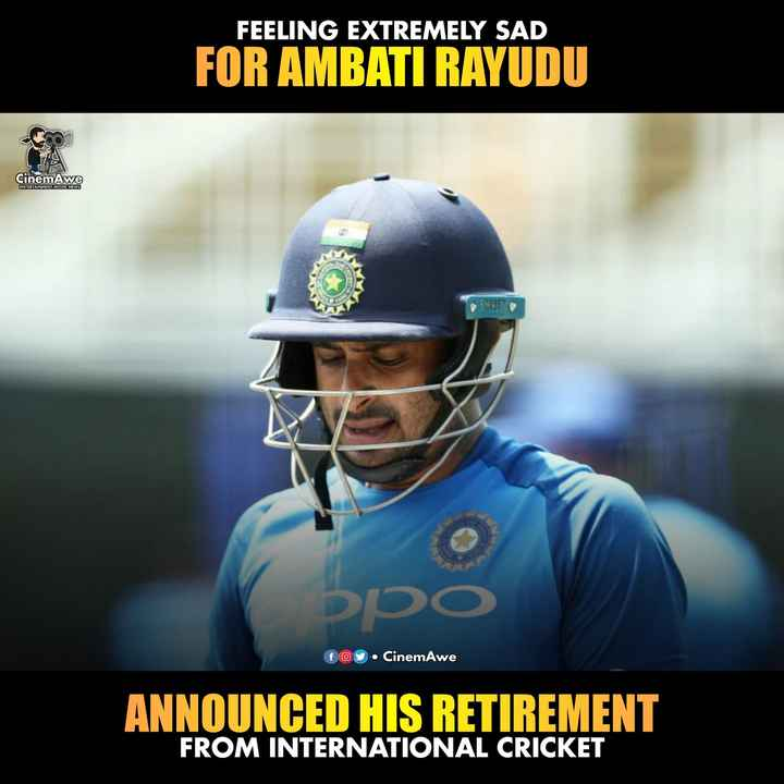 अंबाती रायडू का संन्यास 🏏 - FEELING EXTREMELY SAD FOR AMBATI RAYUDU CinemAwe ENTERTAINMENT - MOVIE - NEWS RE foy . CinemAwe ANNOUNCED HIS RETIREMENT FROM INTERNATIONAL CRICKET - ShareChat