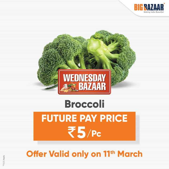 🤗 अच्छी सेहत का राज - BIG BAZAAR Making India Beautiful WEDNESDAY 1 . BAZAAR Broccoli FUTURE PAY PRICE 5 / PC Offer Valid only on 11th March * T & C Apply - ShareChat