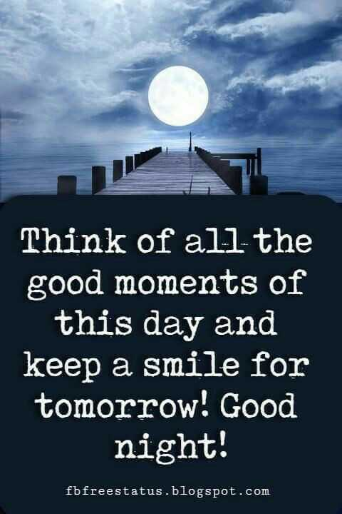 👌अच्छी सोच - Think of all the good moments of this day and keep a smile for tomorrow ! Good night ! fbfreestatus . blogspot . com - ShareChat
