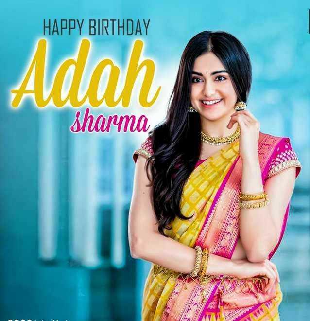 🎂 अदा शर्मा बर्थडे - HAPPY BIRTHDAY Adah sharma - ShareChat