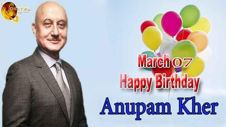 🎂अनुपम खेर बर्थडे - DIGITAL ENTERTAINMENT WORLD March 07 Happy Birthday Anupam Kher - ShareChat