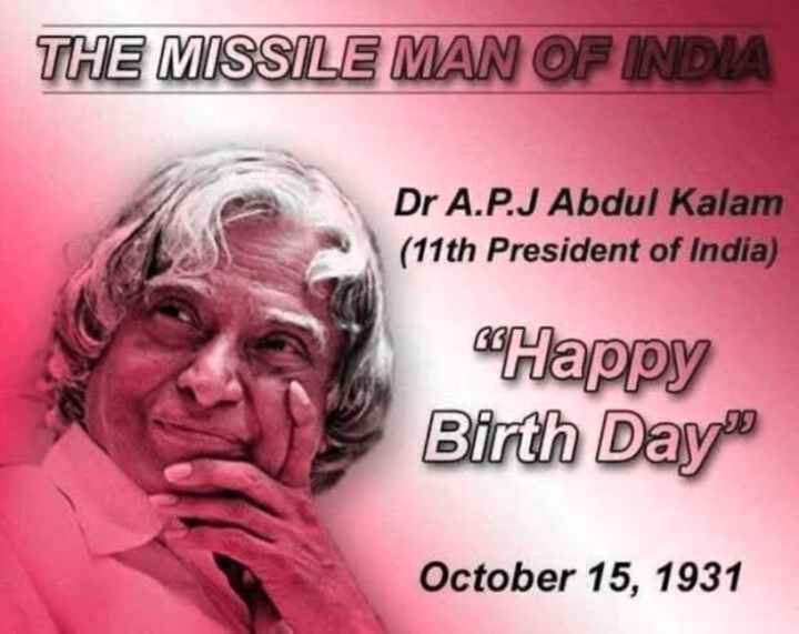 🎂 अब्दुल कलाम जयंती - THE MISSILE MAN OF INDIA Dr A . P . J Abdul Kalam ( 11th President of India ) Happy Birth Day October 15 , 1931 - ShareChat