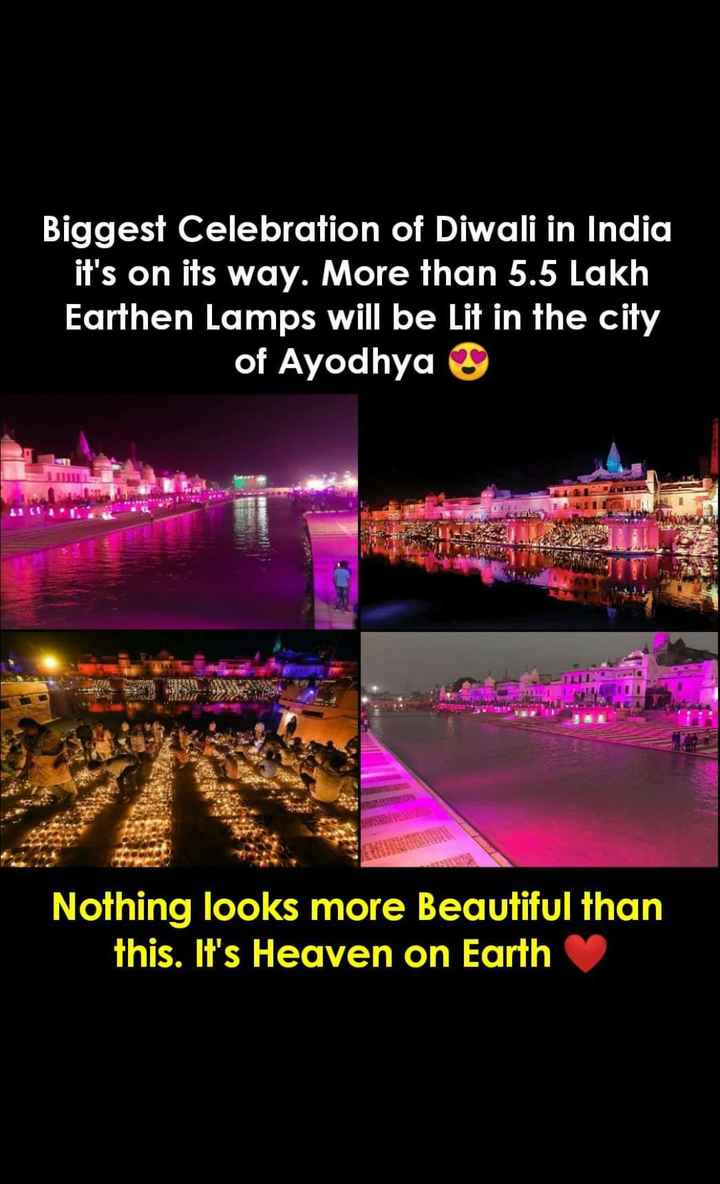 🔥 अयोध्या में दीपोत्सव - Biggest Celebration of Diwali in India it ' s on its way . More than 5 . 5 Lakh Earthen Lamps will be Lit in the city of Ayodhya Nothing looks more Beautiful than this . It ' s Heaven on Earth - ShareChat