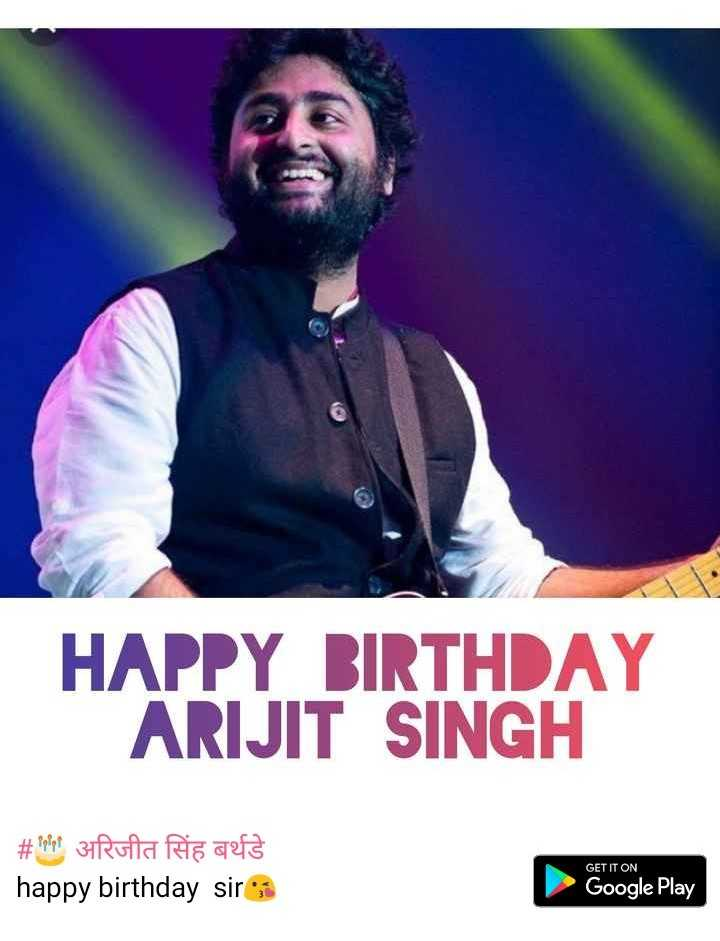 🎂 अरिजीत सिंह बर्थडे - HAPPY BIRTHDAY ARIJIT SINGH # 8088 3Rula Ria Tafa happy birthday sirs GET IT ON Google Play - ShareChat