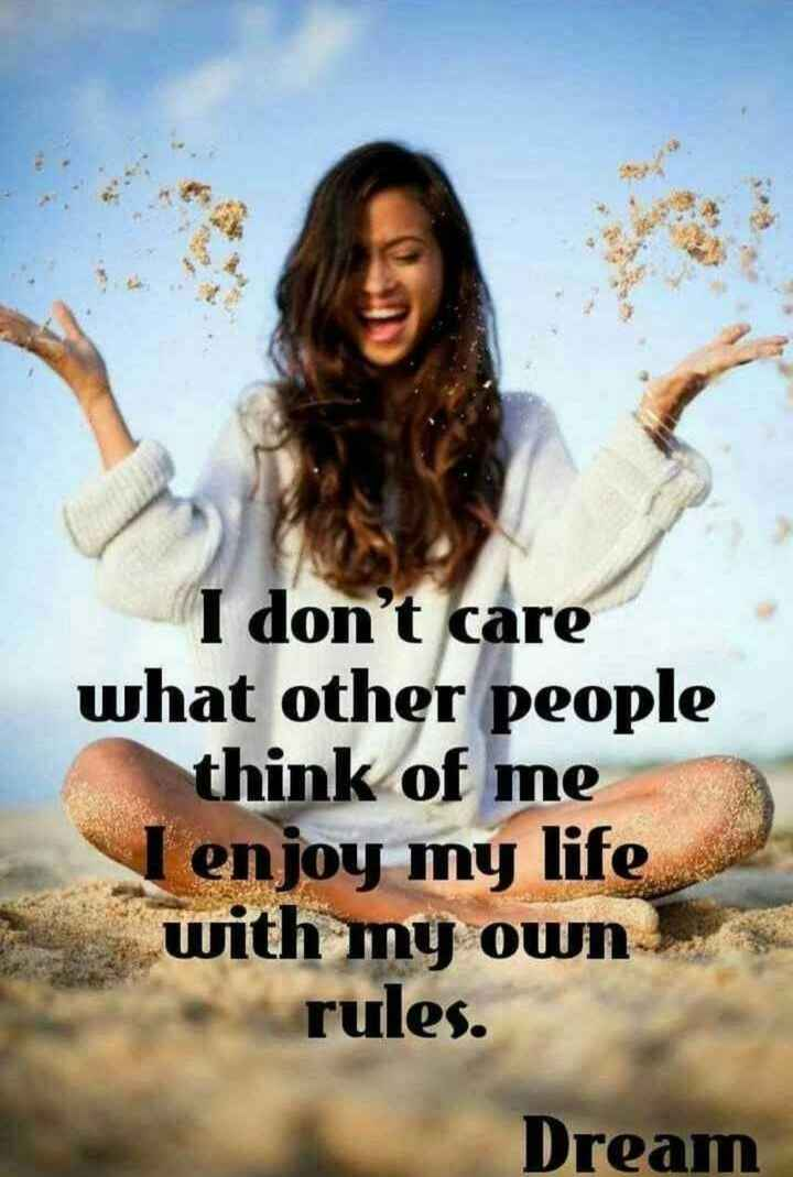 😈अॅटिट्युड स्टेटस - I don ' t care what other people think of me I enjoy my life with my own rules . Dream - ShareChat