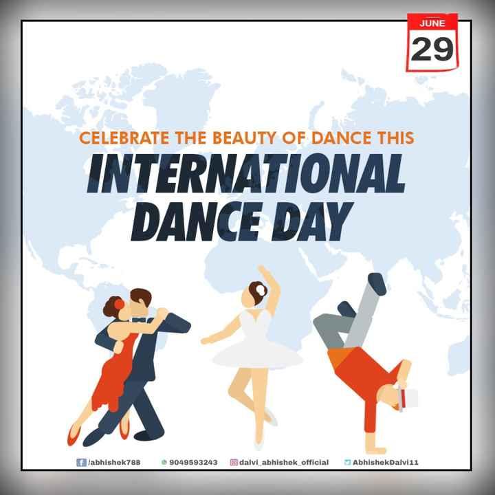 💃आंतरराष्ट्रीय नृत्य दिवस🕺 - JUNE 29 CELEBRATE THE BEAUTY OF DANCE THIS INTERNATIONAL DANCE DAY flabhishek788 9049593243 Odalvi _ abhishek _ official Abhishek Dalvi 11 - ShareChat