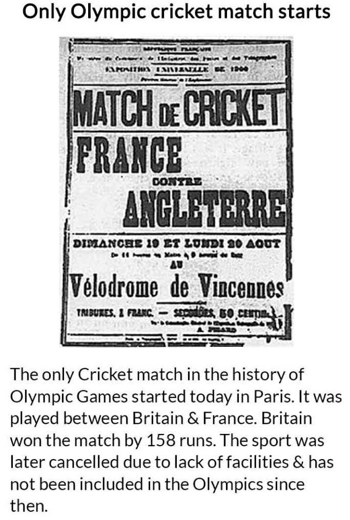 आज का इतिहास - Only Olympic cricket match starts MATCH DE CRICKET DONE LGTERRE DIMANCHE 19 ET LUNDI 10 AQUT D ate tee Vélodrome de Vincennes TRIBUTES . I FRANC . - sgpidies , 50 , ceupak ESSE The only Cricket match in the history of Olympic Games started today in Paris . It was played between Britain & France . Britain won the match by 158 runs . The sport was later cancelled due to lack of facilities & has not been included in the Olympics since then . - ShareChat