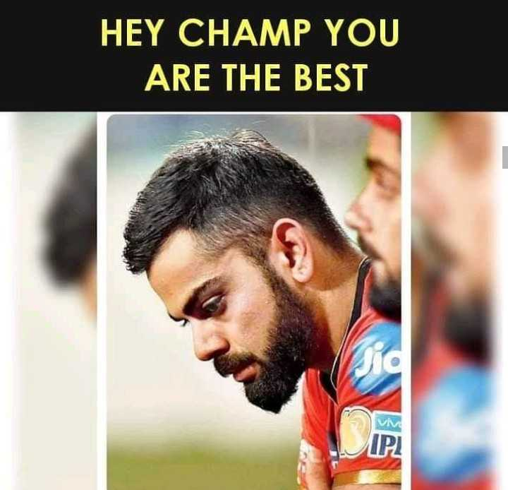 🏏आम्ही RCB समर्थक - HEY CHAMP YOU ARE THE BEST - ShareChat