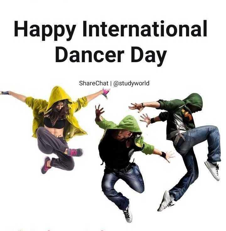 🕺 इंटरनेशनल डांस डे - Happy International Dancer Day ShareChat @ studyworld - ShareChat