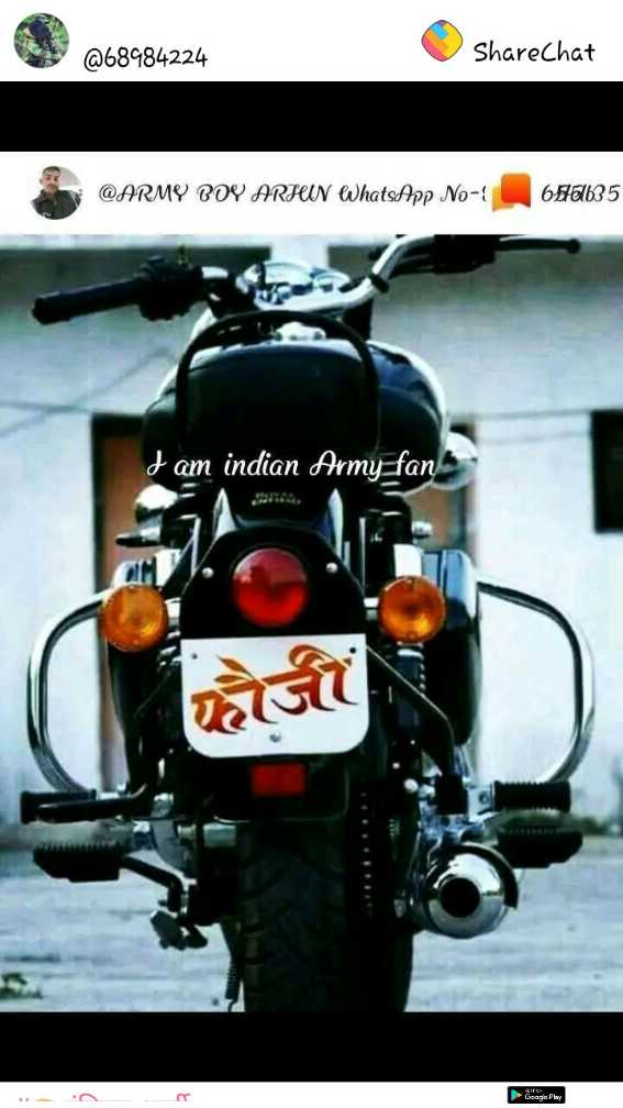 🇮🇳इंडियन आर्मी - @ 68984224 ShareChat @ ARMY BOY ARHUN WhatsApp No - 6510635 d am indian Army fan Eagle Play - ShareChat