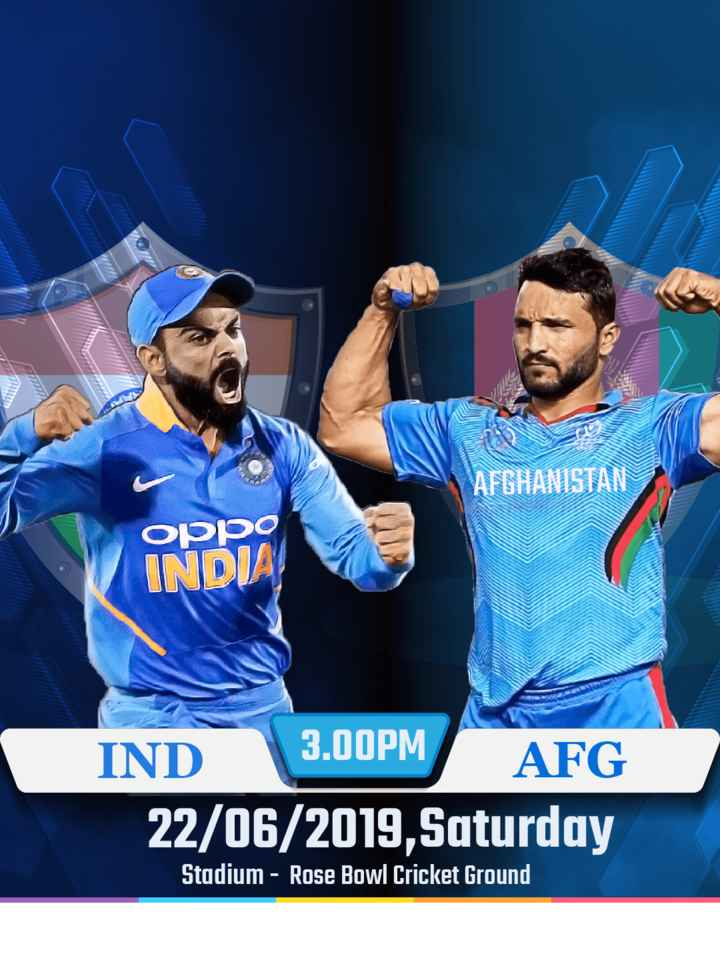 🏆 इंडिया 🇮🇳 vs अफगानिस्तान 🇦🇫 - AFGHANISTAN Oppo INDIA IND 3 . 00PM AFG 22 / 06 / 2019 , Saturday Stadium - Rose Bowl Cricket Ground - ShareChat