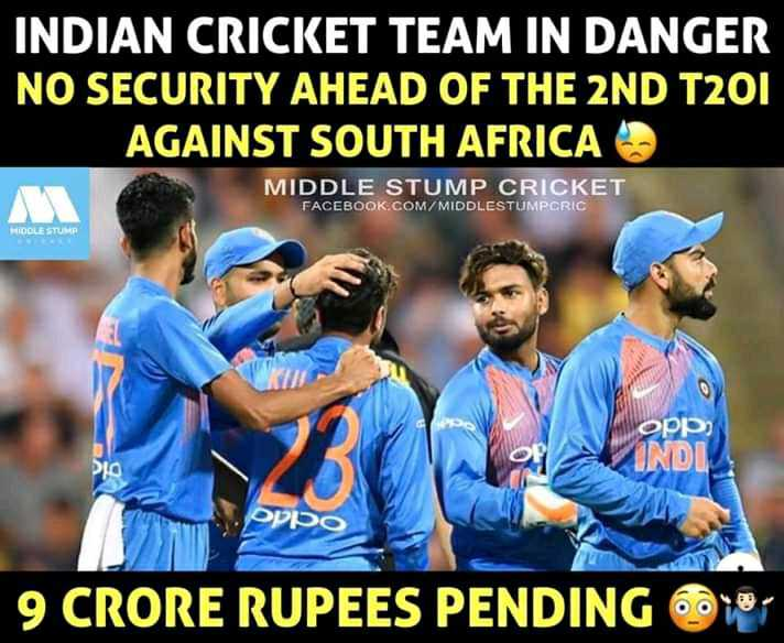 🏏 इंडिया vs साउथ अफ्रीका T20 - INDIAN CRICKET TEAM IN DANGER NO SECURITY AHEAD OF THE 2ND T201 AGAINST SOUTH AFRICA MIDDLE STUMP CRICKET FACEBOOK . COM / MIDDLESTUMPCRIC MIDOLESTUME opp ) INDI , Dla OPPO 9 CRORE RUPEES PENDING 0 - ShareChat