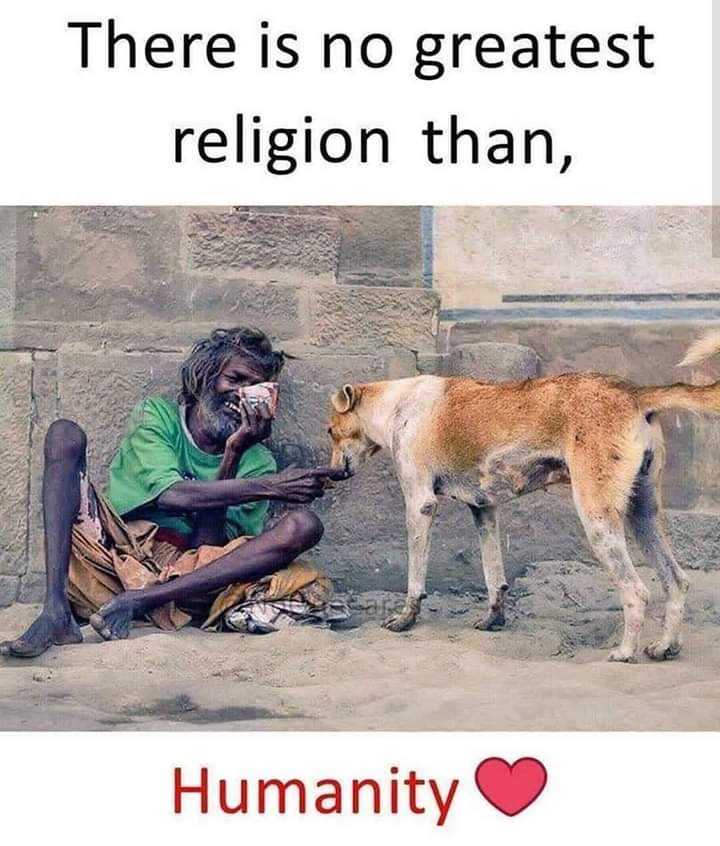 🌼इंसानियत सबसे बड़ा धर्म🌼 - There is no greatest religion than , Humanity - ShareChat