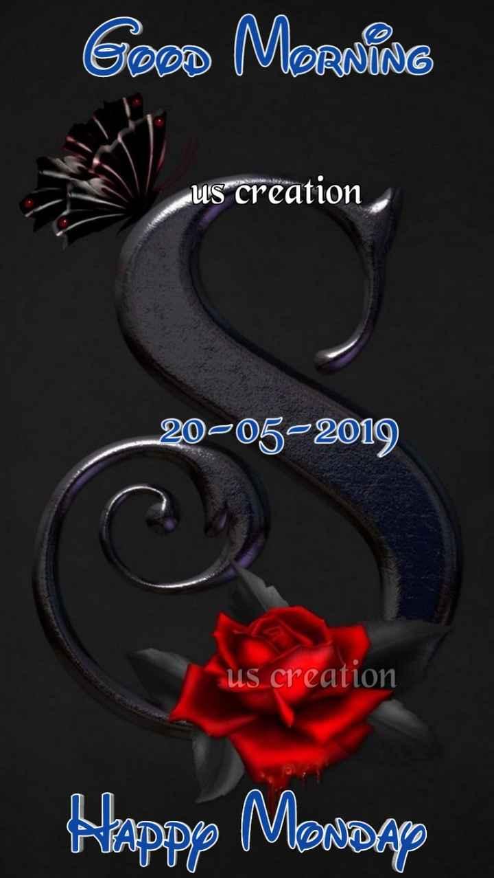 💐इतर शुभेच्छा - Good MORNING us creation 20 - 05 - 2019 us creation Happy Monday - ShareChat