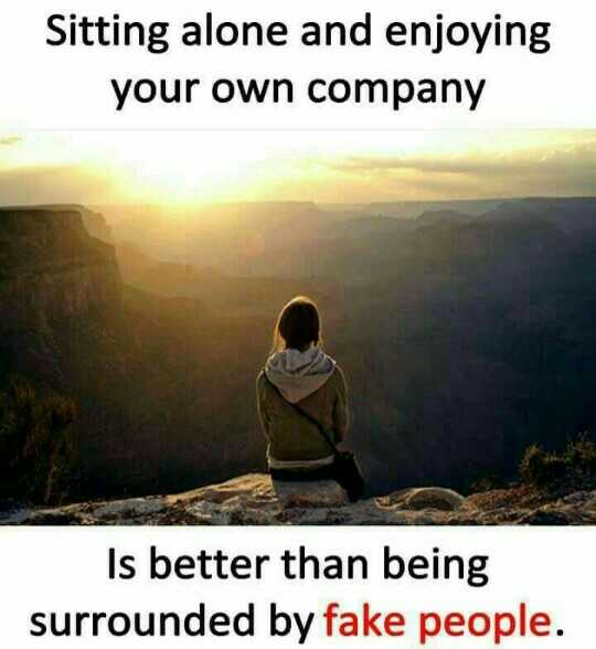 इबादत - Sitting alone and enjoying your own company Is better than being surrounded by fake people . - ShareChat