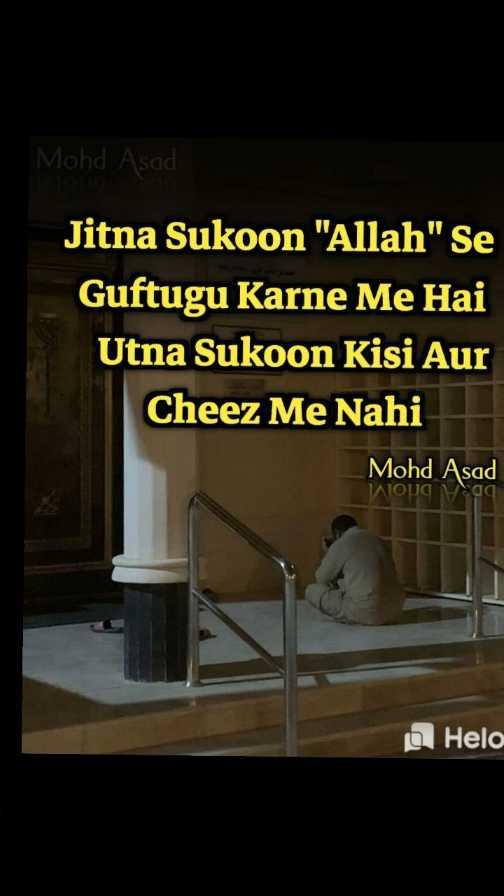 🤲 इबादत - Mohd Asad Jitna Sukoon Allah Se Guftugu Karne Me Hai Utna Sukoon Kisi Aur Cheez Me Nahi Mohd Asad Woug Hag 9 - ShareChat