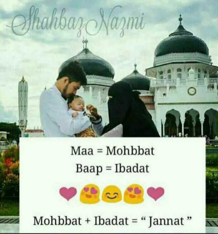 "🤲 इबादत - Shahbaz Nazmi Maa = Mohbbat Baap = Ibadat Mohbbat + Ibadat = Jannat "" - ShareChat"