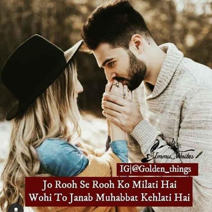 💏 इश्क़-मोहब्बत - Immu _ Write IG @ Golden _ things Jo Rooh Se Rooh Ko Milati Hai Wohi To Janab Muhabbat Kehlati Hai - ShareChat