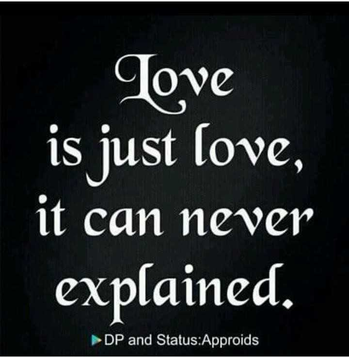 💞  इश्क़-मोहब्बत - Tove is just love , it can never explained . DP and Status : Approids - ShareChat