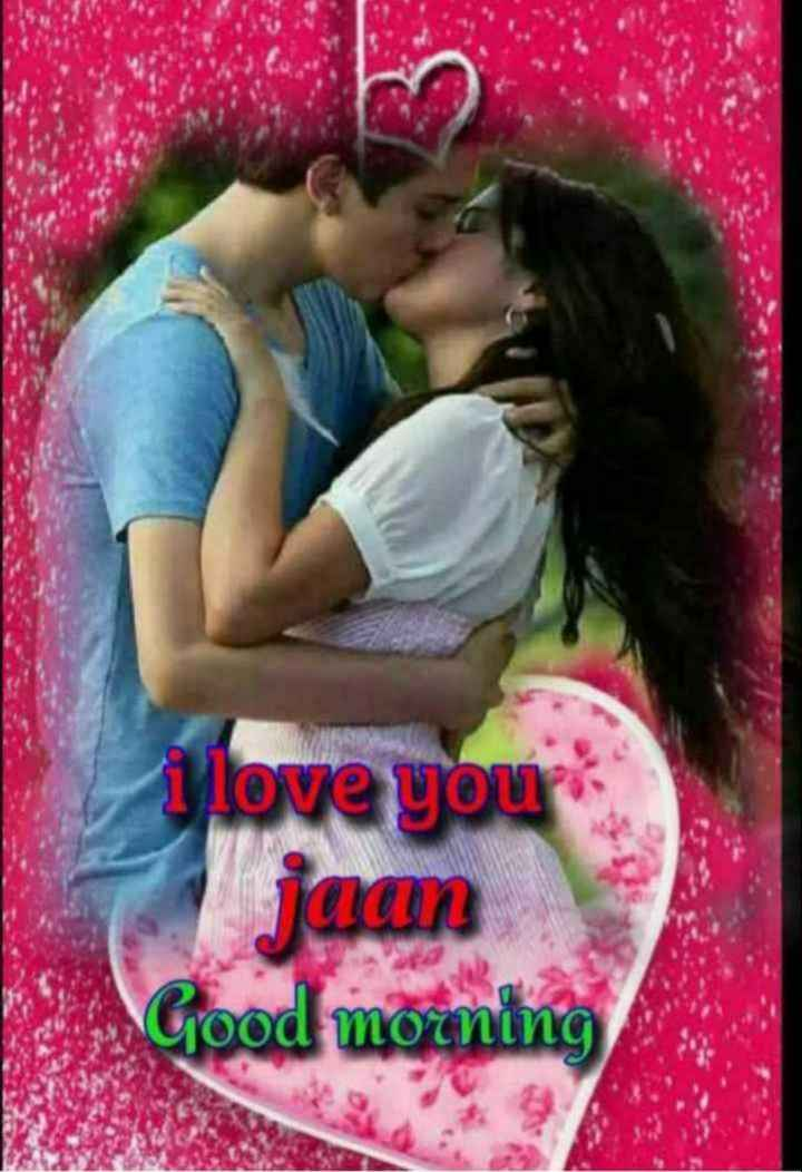 💏 इश्क़-मोहब्बत - Mlove your jaan Good morning - ShareChat