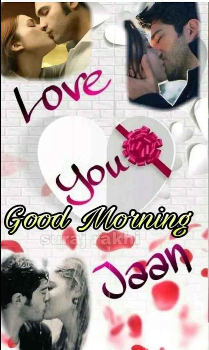 💏 इश्क़-मोहब्बत - Love Uou Good Morning Jaan - ShareChat