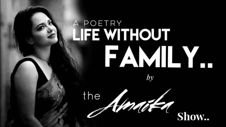 💏 इश्क़-मोहब्बत - A POETRY 2 LIFE WITHOUT FAMILY . . the Amaita the Show . . - ShareChat