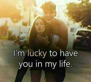 💏इश्क़-मोहब्बत - I ' m lucky to have you in my life . - ShareChat