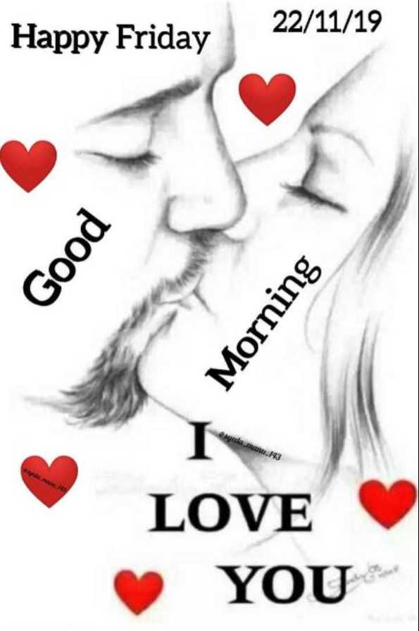 💞  इश्क़-मोहब्बत - Happy Friday 22 / 11 / 19 Good Morning LOVE YOU - ShareChat