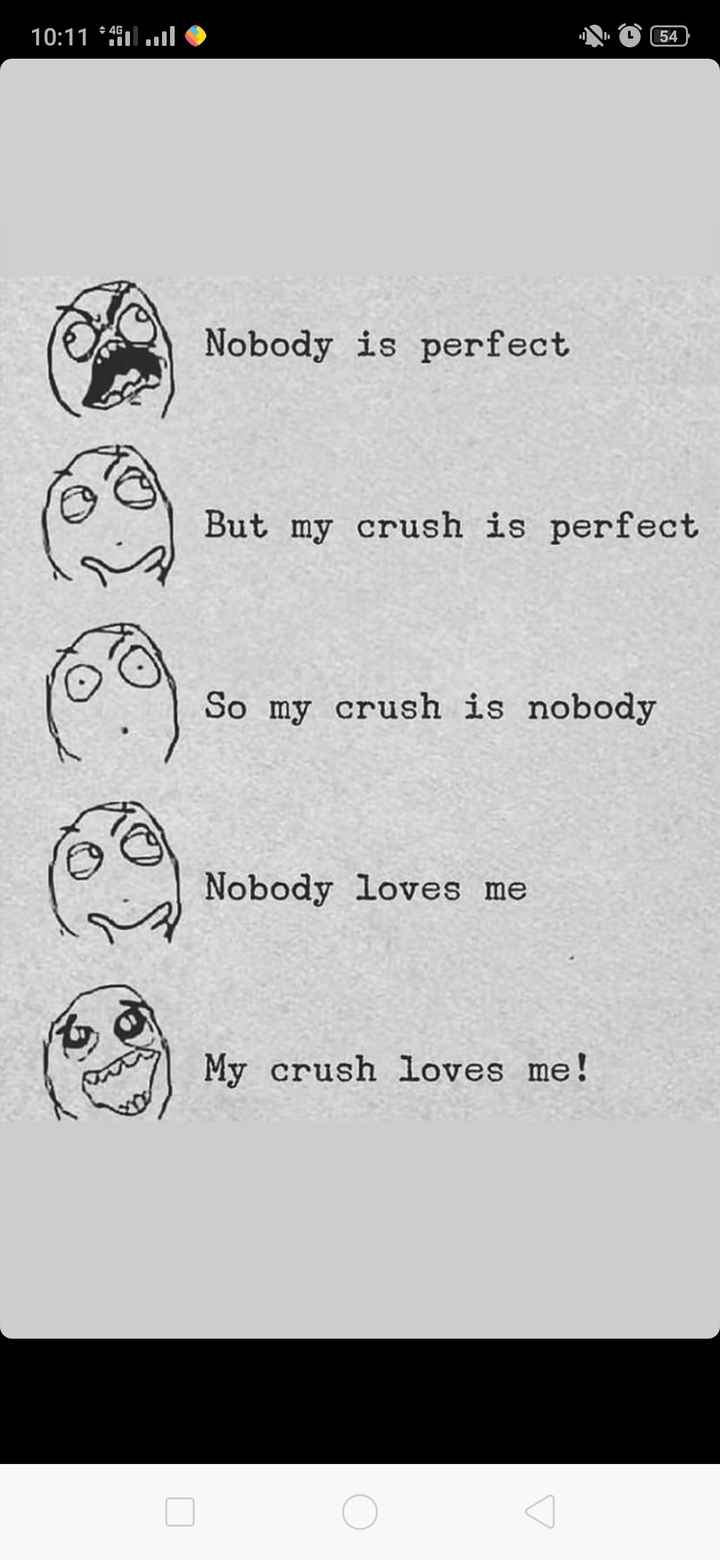 💏इश्क़-मोहब्बत - 10 : 11 - 46 . 1 . . 11 ( 54 Nobody is perfect crush is perfect So my crush is nobody Nobody loves me 7 ) My crush loves me ! - ShareChat
