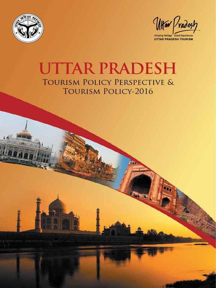 👌उत्तरप्रदेश की खूबसूरती - Utar Pradesh Amazing Heritage Grand Experiences UTTAR PRADESH TOURISM UTTAR PRADESH TOURISM POLICY PERSPECTIVE & TOURISM POLICY - 2016 - ShareChat