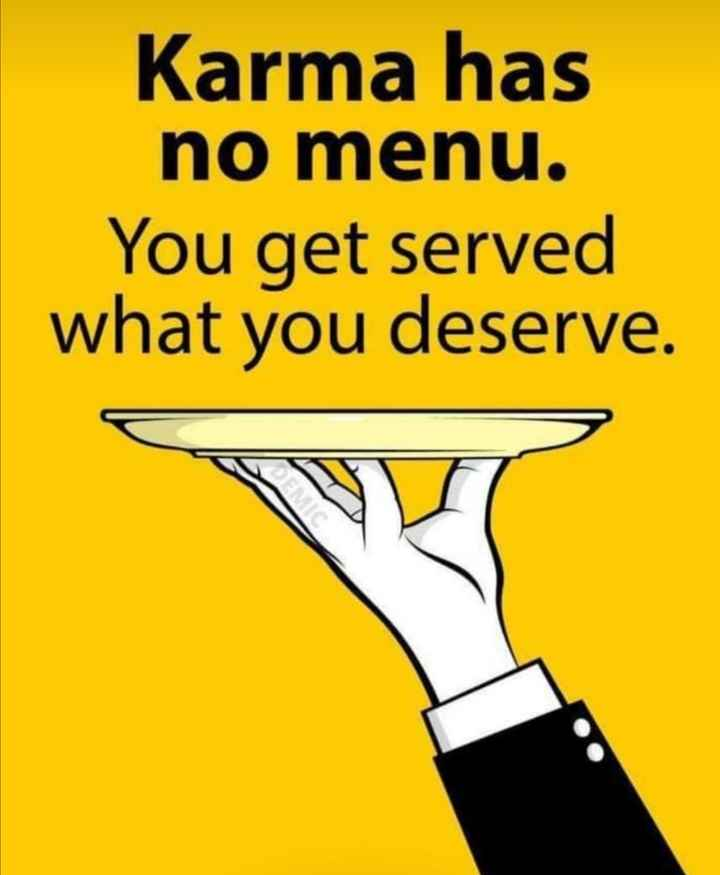 कर्म - Karma has no menu . You get served what you deserve . - ShareChat