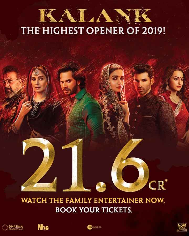 🎞कलंक हुई रिलीज़ - KALANK THE HIGHEST OPENER OF 2019 ! 21 . 6 . WATCH THE FAMILY ENTERTAINER NOW , BOOK YOUR TICKETS . OPHARMA DHARMA PRODUCTIONS NING ZEEMUSIC CO . - ShareChat