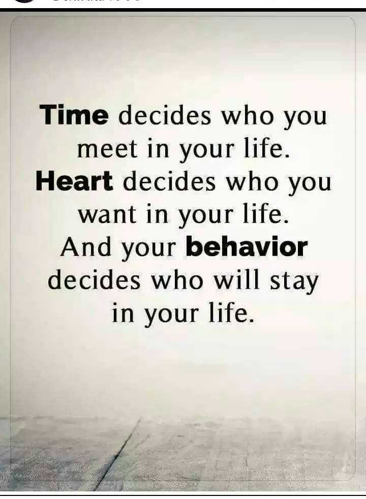 कविता - Time decides who you meet in your life . Heart decides who you want in your life . And your behavior decides who will stay in your life . - ShareChat