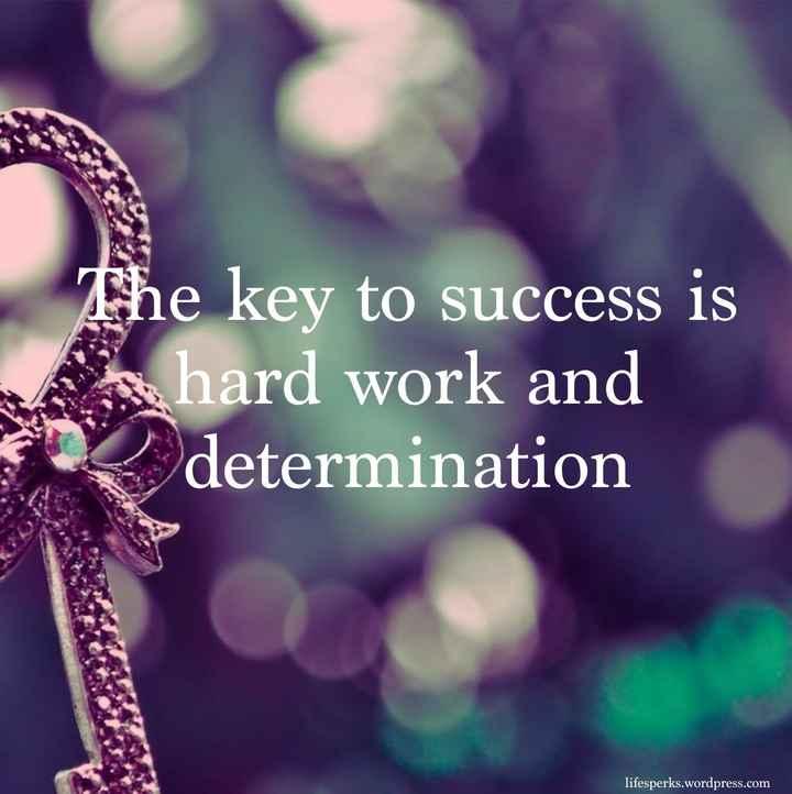 🔑कामयाबी मंत्र - The key to success is hard work and determination lifesperks . wordpress . com - ShareChat