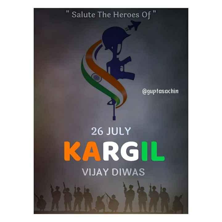🇮🇳 कारगिल विजय दिवस - Salute The Heroes of @ guptasachin 26 JULY KARGIL VIJAY DIWAS - ShareChat