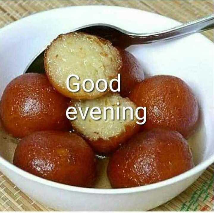 🍧कुछ मीठा हो जाए - Good evening - ShareChat