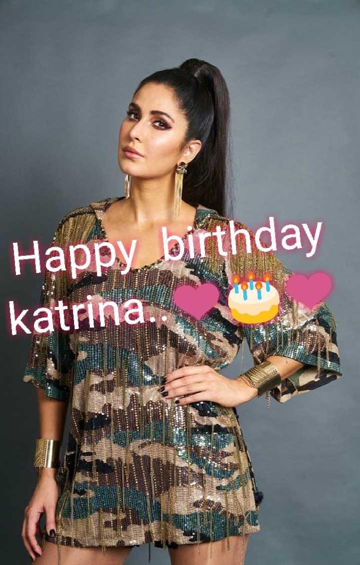 🎂कॅटरिना कैफ बर्थडे - Happy birthday katrina . CUMDAN - ShareChat