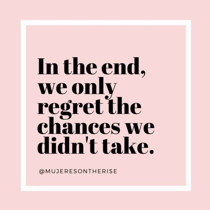 🎓कैरियर सुझाव - In the end , we only regret the chances we didn ' t take . @ MUJERESONTHERISE - ShareChat