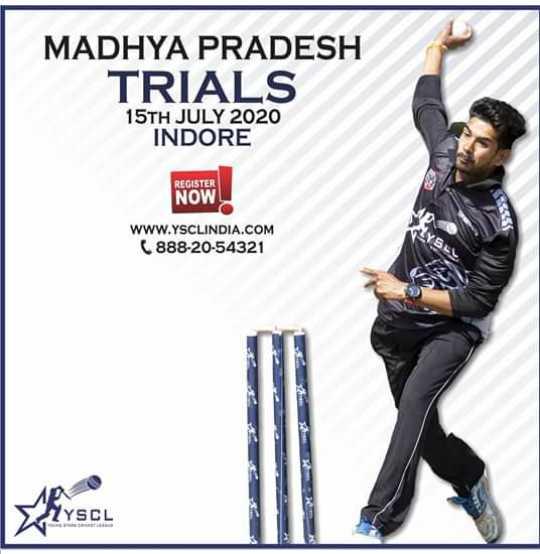क्रिकेटप्रेमी के लिए - MADHYA PRADESH TRIALS 15TH JULY 2020 INDORE REGISTER NOW WWW . YSCLINDIA . COM 888 - 20 - 54321 - ShareChat