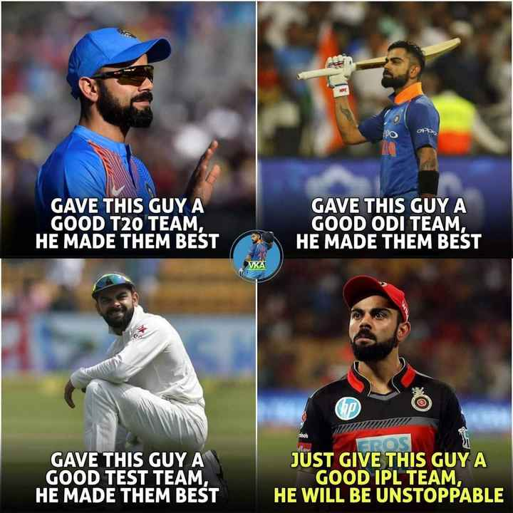 🏏क्रिकेट प्रेमी - GAVE THIS GUY A GOOD T20 TEAM , HE MADE THEM BEST GAVE THIS GUY A GOOD ODI TEAM , HE MADE THEM BEST VKA EROS GAVE THIS GUY A GOOD TEST TEAM , HE MADE THEM BEST JUST GIVE THIS GUY A GOOD IPL TEAM , HE WILL BE UNSTOPPABLE - ShareChat