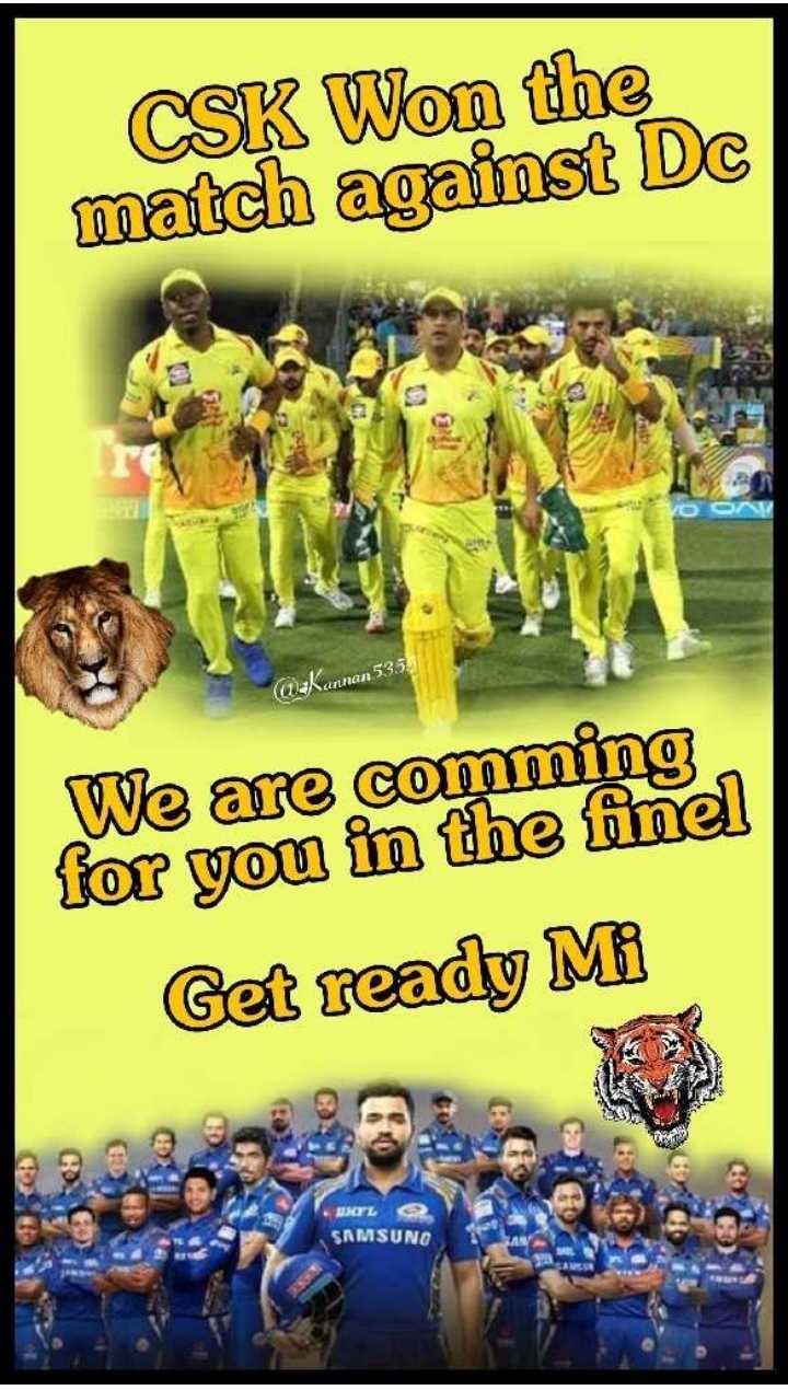🏏 क्वालीफायर-2: CSK 💛 vs DC 🔷 - CSK Won the match against Dc ( 1 - Kannan 535 We are comming for you in the finel Get ready Mi 60 μιαι SAMSUNG - ShareChat