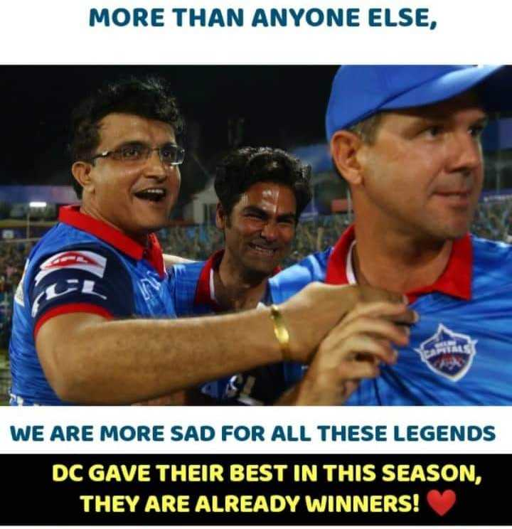 🏏 क्वालीफायर-2: CSK 💛 vs DC 🔷 - MORE THAN ANYONE ELSE , WE ARE MORE SAD FOR ALL THESE LEGENDS DC GAVE THEIR BEST IN THIS SEASON , THEY ARE ALREADY WINNERS ! - ShareChat