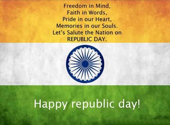 🙏गणतंत्र दिवस की शुभकामनाएं - Freedom in Mind , Faith in Words , Pride in our Heart , Memories in our Souls . Let ' s Salute the Nation on REPUBLIC DAY . Happy republic day ! - ShareChat