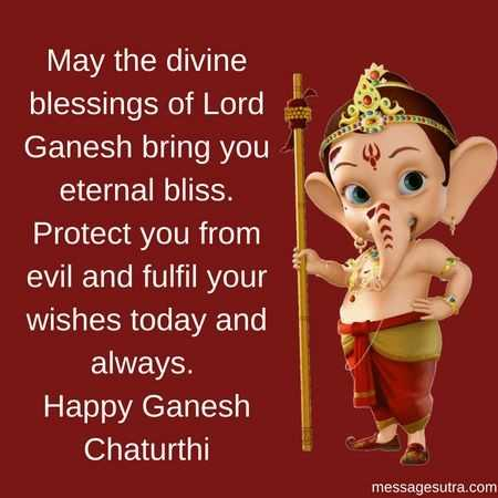 गणेश चतुर्थी - May the divine blessings of Lord Ganesh bring you eternal bliss . Protect you from evil and fulfil your wishes today and always . Happy Ganesh Chaturthi messagesutra . com - ShareChat