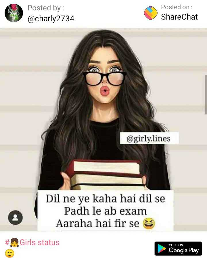 😎गर्ल्स एटीट्यूड शायरी वीडियो - Posted by : @ charly2734 Posted on : ShareChat @ girly . lines Dil ne ye kaha hai dil se Padh le ab exam Aaraha hai fir se # Girls status GET IT ON Google Play - ShareChat