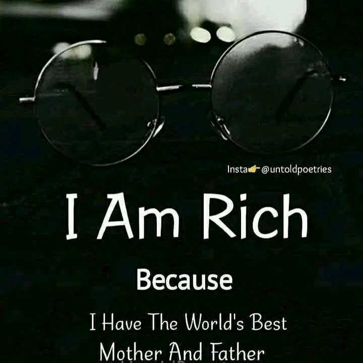 😎गर्ल्स एटीट्यूड शायरी - Insta @ untoldpoetries I Am Rich Because I Have The World ' s Best Mother And Father - ShareChat