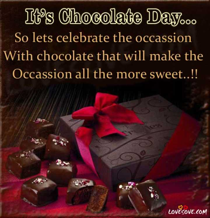 🌙 गुड नाईट - It ' s Chocolate Day . . . So lets celebrate the occassion With chocolate that will make the Occassion all the more sweet . . ! ! ♡ LOVESOVE . COM - ShareChat