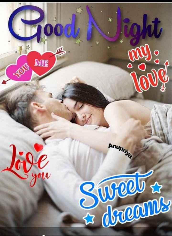 🌙 गुड नाईट - Good Tight mylo ME YOU love nupriya Sweet dreams - ShareChat